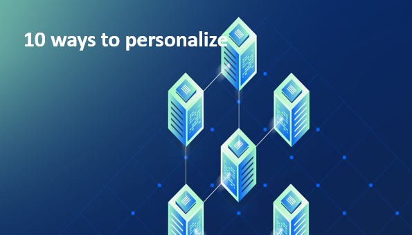 10 ways to personalize