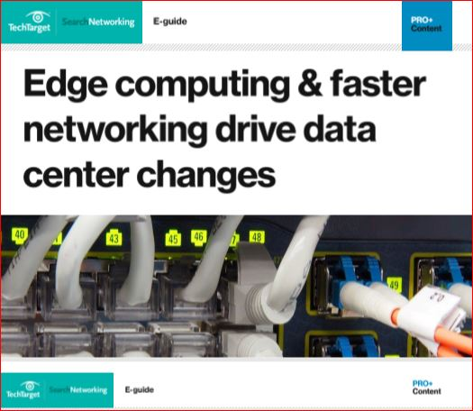 Edge Computing Faster Networking Drive Data Center Changes
