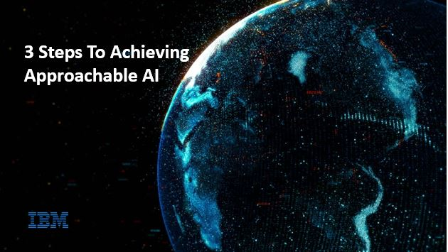 3 steps to achieving approachable AI