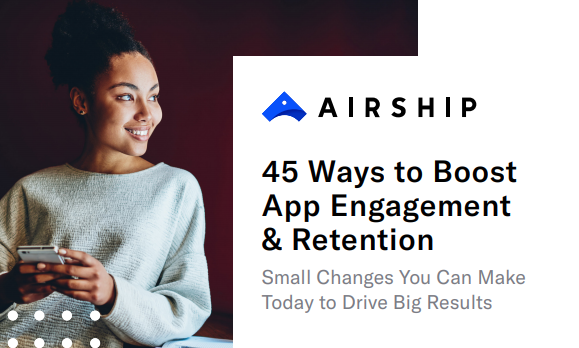 45 Ways to Boost App Engagement and Retention
