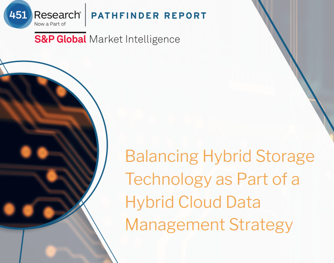 451 Research Report Balancing Hybrid Storage Technology as Part of a Hybrid Cloud Data Management Strategy
