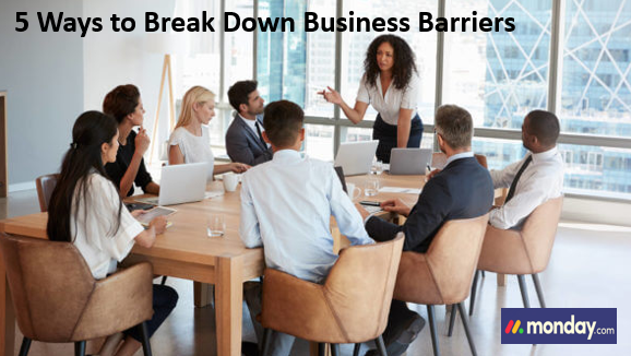 5 Ways to Break Down Business Barriers