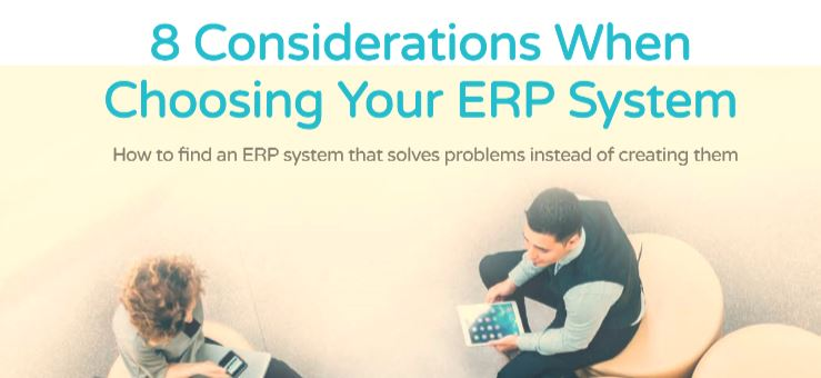 8 Considerations When Choosing Your ERP System