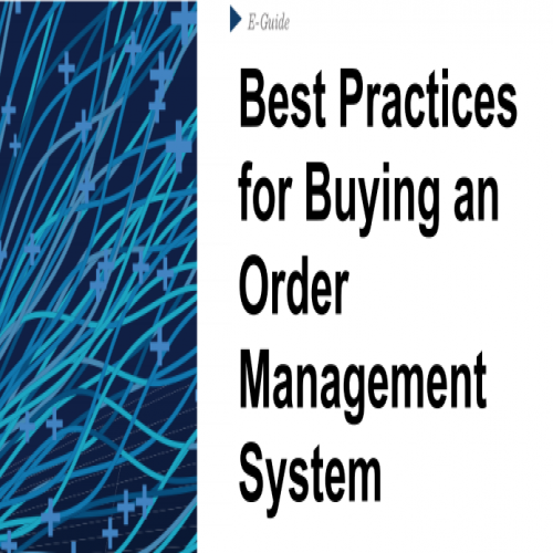 Best Practices for Buying an Order Management System