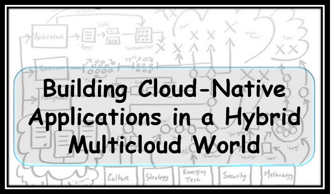 Building Cloud-Native Applications in a Hybrid Multicloud World