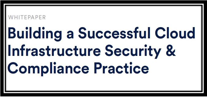Building a Successful Cloud Infrastructure Security and Compliance Practice