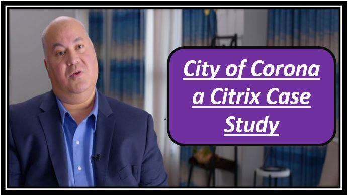 City of Corona a Citrix Case Study