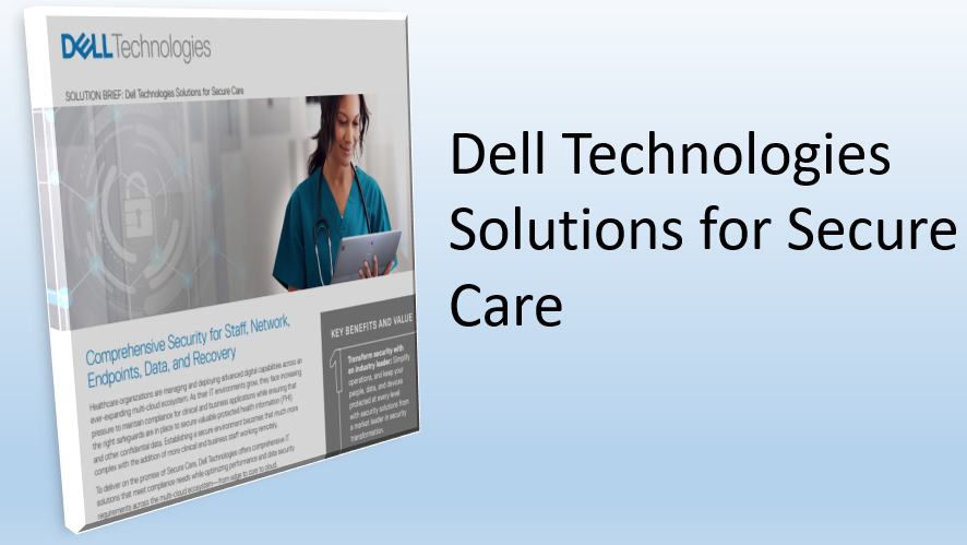 Dell Technologies Solutions for Secure Care