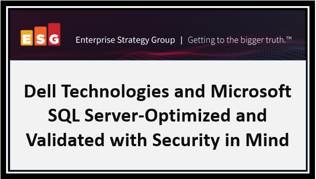 Dell Technologies and Microsoft SQL Server Optimized and Validated with Security in Mind