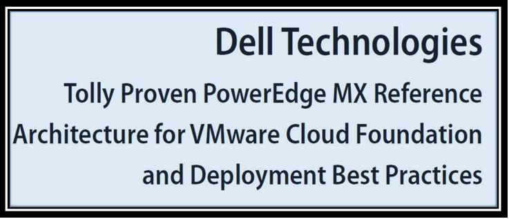 Deployment Best Practices and Reference Architecture for Vmware Cloud Foundation on PowerEdge MX