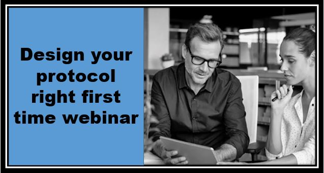 Design your protocol right first time webinar