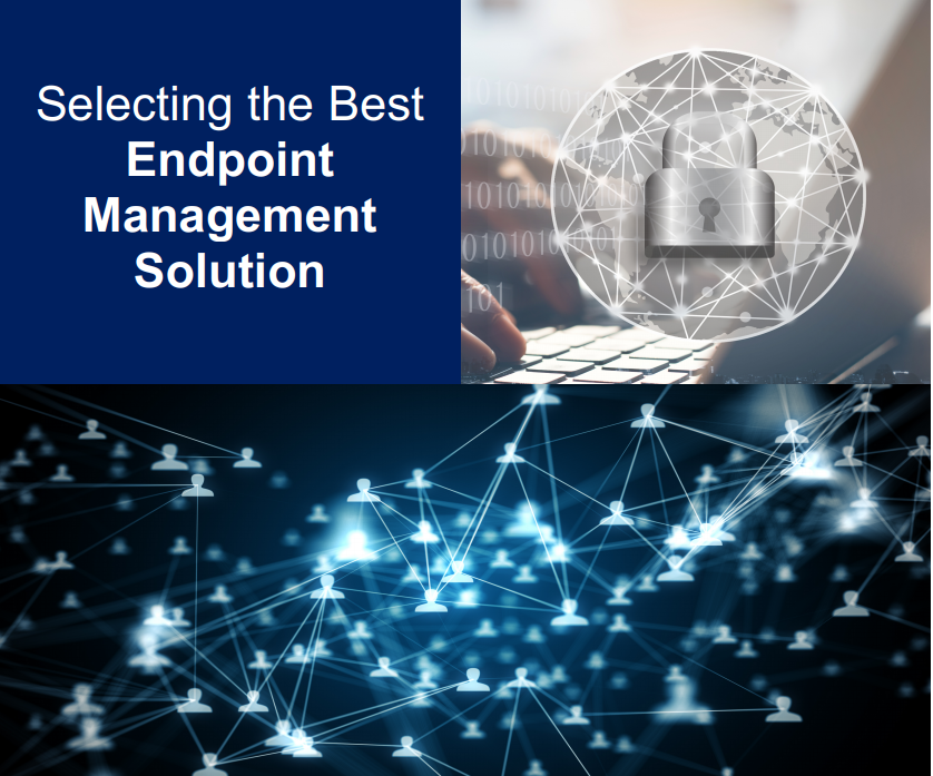 Download Selecting the Best Endpoint Management Solution