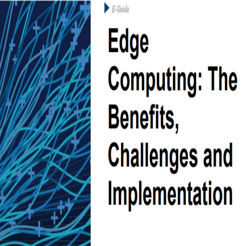 Edge Computing The Benefits Challenges and Implementation