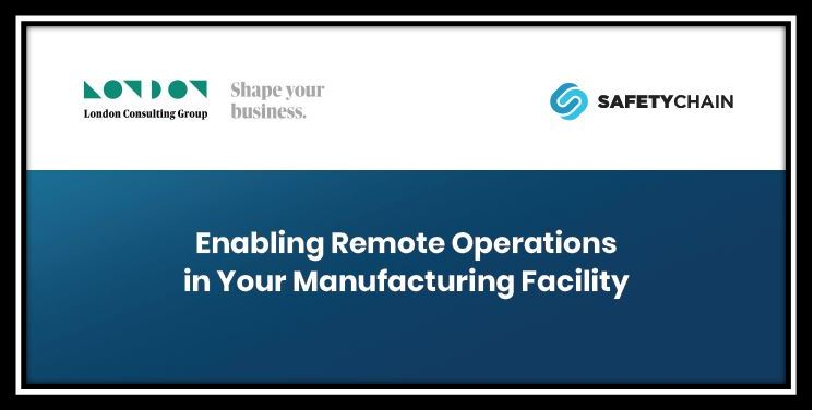 Enabling Remote Operations in Manufacturing Facility