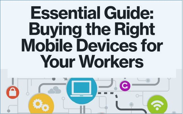 Essential Guide Buying the Right Mobile Devices for Your Workers
