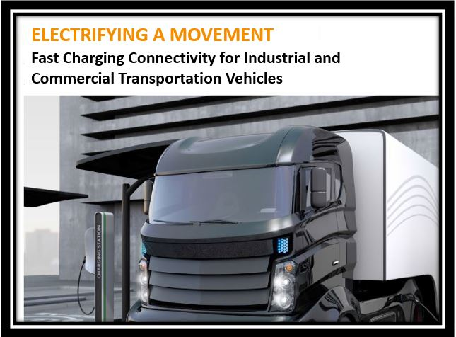 Fast Charging Connectivity for Industrial and Commercial Transportation Vehicles