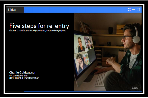 Five steps for re-entry Enable a continuous workplace and prepared employees
