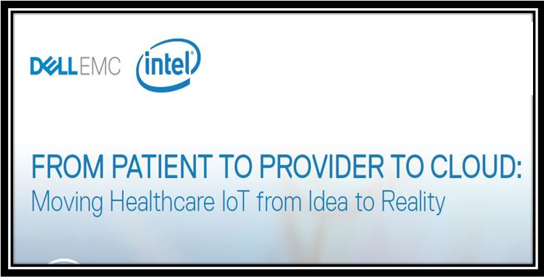 From Patient to Provider to Cloud-Moving Healthcare IoT from IT to Reality