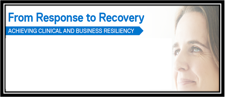 From Response to Recovery-Achieving clinical and business resiliency