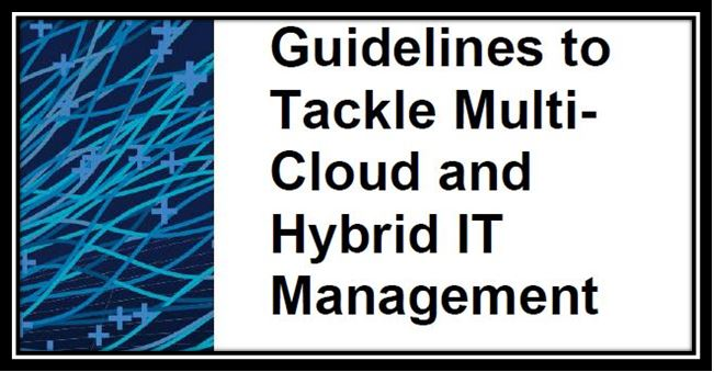 Guidelines to tackle multi-cloud and hybrid IT management