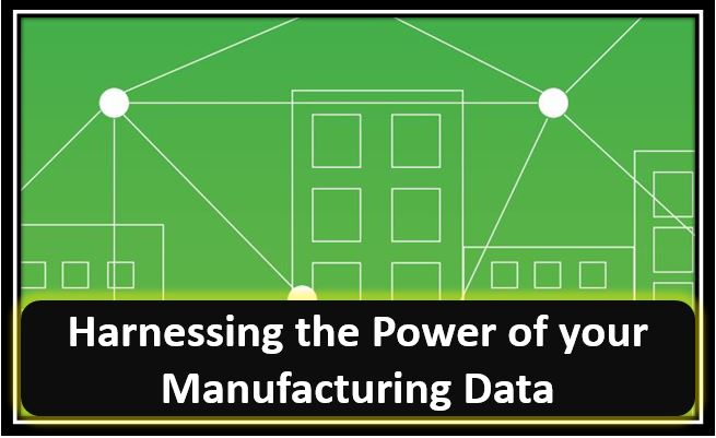 Harnessing the power of your manufacturing data