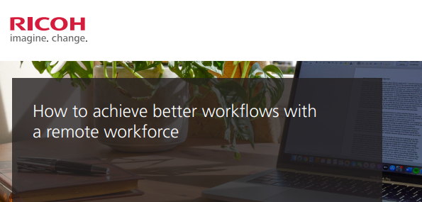 How to Achieve Better Workflows with a Remote Workforce