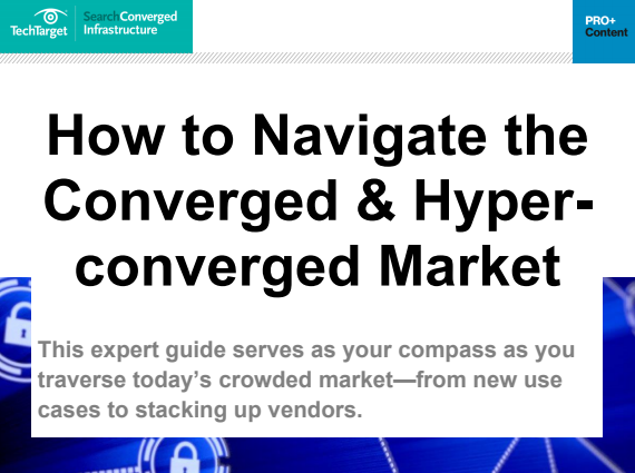 How to Navigate the Converged and Hyperconverged Market