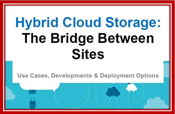 Hybrid Cloud Storage The Bridge Between Sites