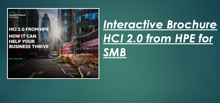 Interactive Brochure  HCI 2.0 from HPE for SMB