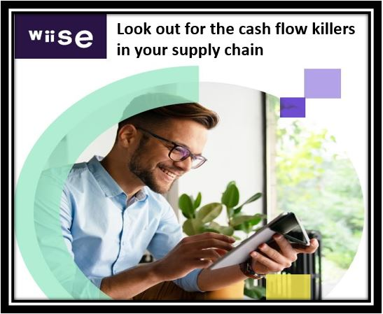 Look out for the cash flow killers in your supply chain