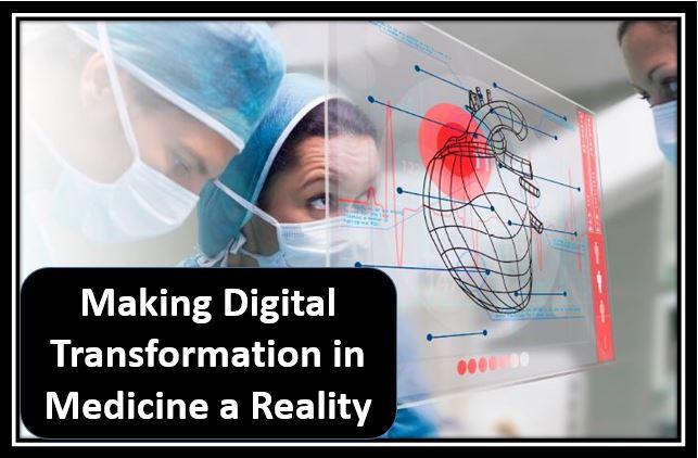 Making Digital Transformation in Medicine a Reality