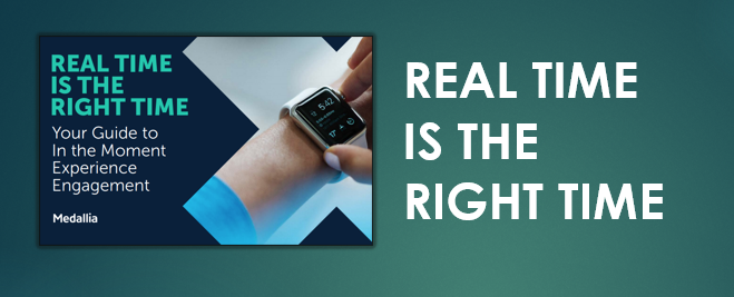 Real Time is the Right Time Your Guide to In the Moment Experience Engagement