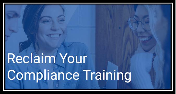 Reclaim Your Compliance Training