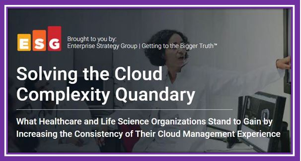 Solving the Cloud Complexity Quandary in Healthcare and Life Sciences