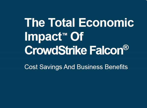 The Total Economic Impact Of CrowdStrike Falcon