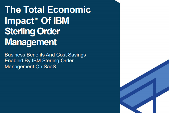 The Total Economic Impact of IBM Sterling Order Management