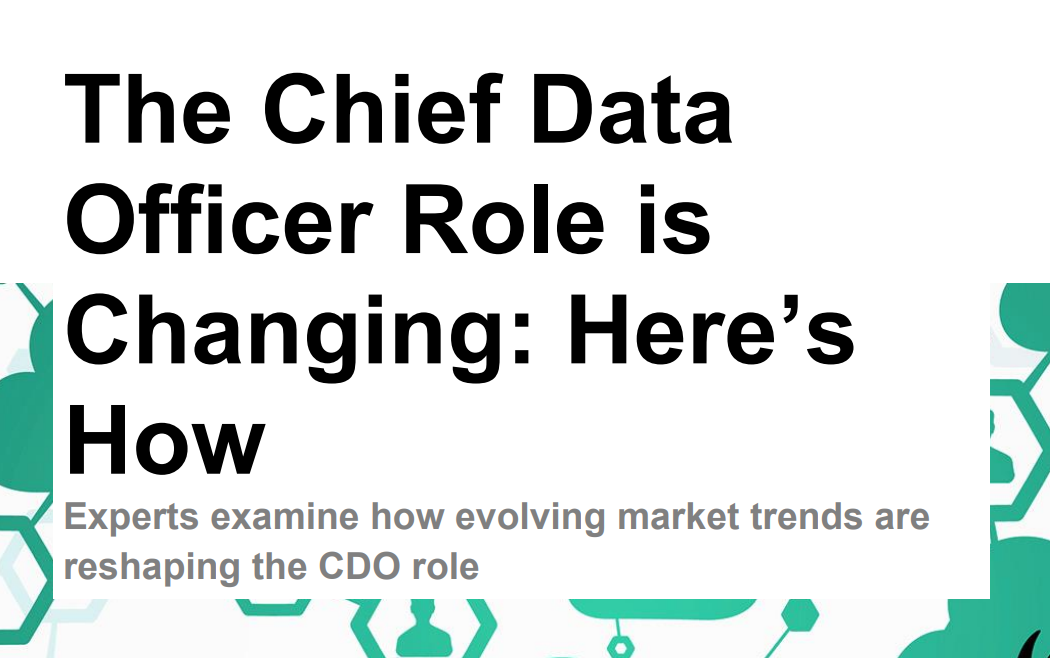 The Chief Data Officer Role is Changing Heres How