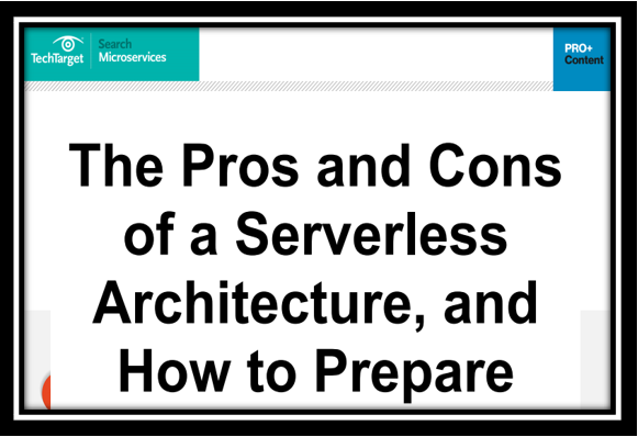 The Pros and Cons of a Serverless Architecture and how to prepare