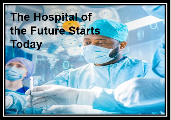 The Hospital of the Future Starts Today