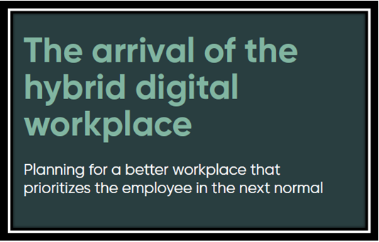 The arrival of the hybrid digital workplace