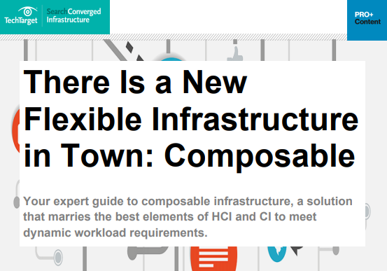 Theres a New Flexible Infrastructure in Town Composable