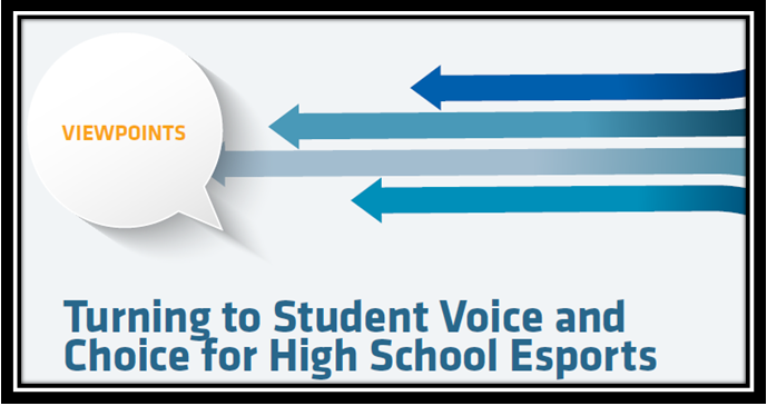 Turning to Student Voice and Choice for High School Esports