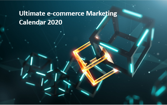 Ultimate eCommerce Marketing Calendar 2020