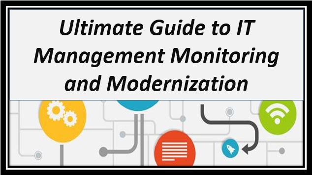 Ultimate Guide to IT Management Monitoring and Modernization