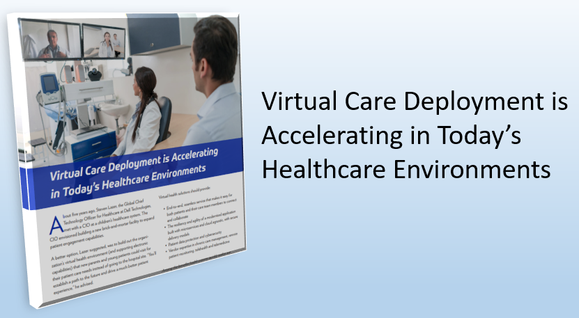 Virtual Care Deployment is Accelerating in Todays Healthcare Environments