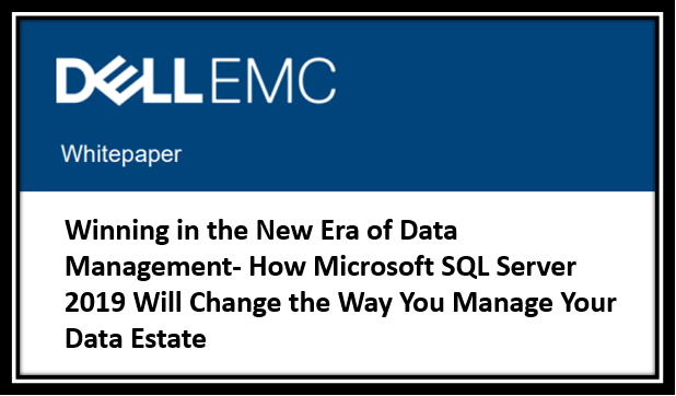 Winning in the New Era of Data Management- How Microsoft SQL Server 2019 Will Change the Way You Manage Your Data Estate