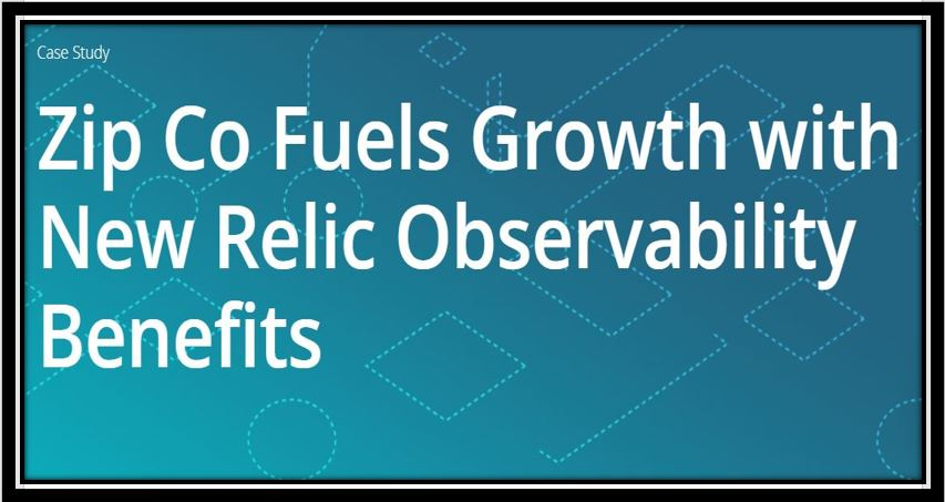 Zip Co Fuels Growth with New Relic Observability Benefits