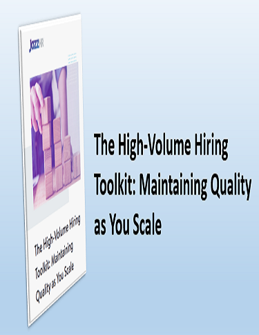 The High-Volume Hiring Toolkit Maintaining Quality as You Scale
