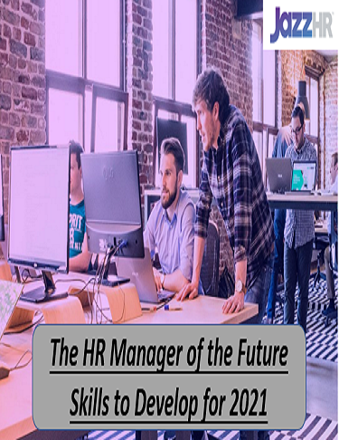The HR Manager of the Future Skills to Develop for 2021