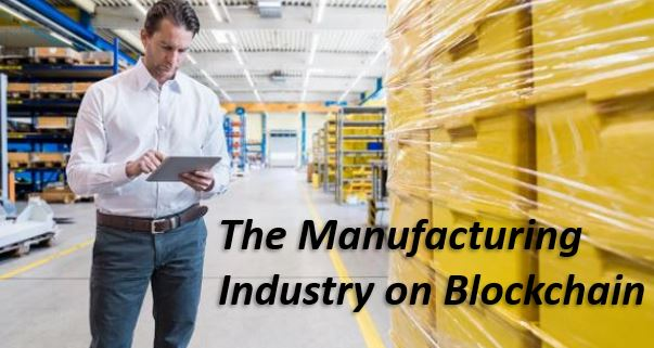 The manufacturing industry on blockchain
